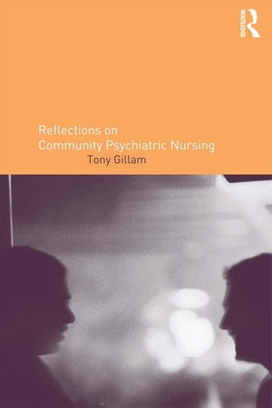 Reflections on Community Psychiatric Nursing