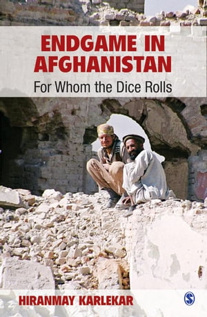 Endgame in Afghanistan For Whom the Dice Rolls