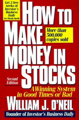 Book How to Make Money in Stocks: A Winning System in Good Times or Bad by O'Neil, William