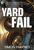 Yard Fail: A short story by Simon Haynes