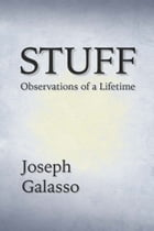 STUFF: Observations of a Lifetime by Joseph Galasso