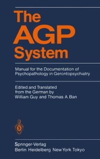 The AGP System: Manual for the Documentation of Psychopathology in Gerontopsychiatry