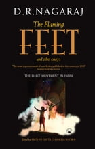 The Flaming Feet and Other Essays: The Dalit Movement in India by D.R. Nagaraj