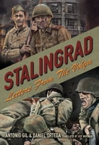 Stalingrad: Letters from the Volga by Antonio Gil