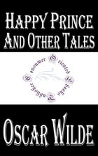 Happy Prince and Other Tales by Oscar Wilde