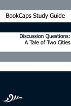 Discussion Questions: A Tale of Two Cities by BookCaps