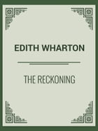 The Reckoning by Edith Wharton