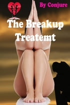 The Breakup Treatment by Conjure