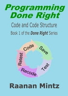 Programming Done Right: Well Structured Code Development by Raanan Mintz