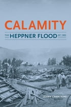 Calamity: The Heppner Flood of 1903