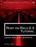 Ruby on Rails 2.3 Tutorial: Learn Rails by Example by Michael Hartl