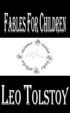 Fables for Children by Leo Tolstoy