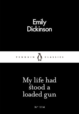 Book My Life Had Stood a Loaded Gun by Emily Dickinson