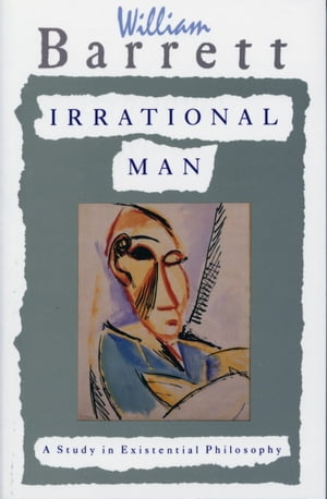 Irrational Man A Study in Existential Philosophy