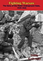 Fighting Warsaw: The Story of the Polish Underground State, 1939-1945 by Stefan Korbonski