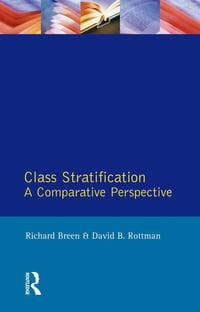 Class Stratification: Comparative Perspectives