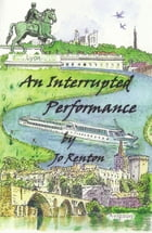 An Interrupted Performance by Jo Renton