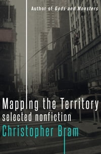Mapping the Territory: Selected Nonfiction