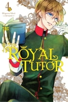 The Royal Tutor, Vol. 4 by Higasa Akai