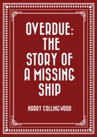 Overdue: The Story of a Missing Ship