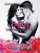 Falling: Popstar Lover Series Book One: Popstar Lover Series, #1 by Nicole Eglinger