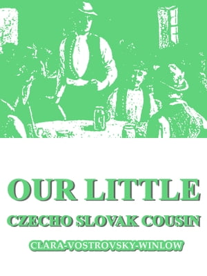 Our Little Czecho Slovak Cousin de Clara Vostrovsky Winlow