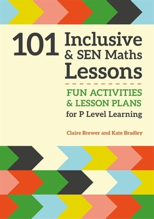 101 Inclusive and SEN Maths Lessons Fun Activities and Lesson Plans for P Level Learning