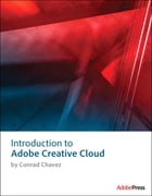 Introduction to Adobe Creative Cloud by Conrad Chavez