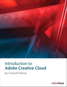 Book Introduction to Adobe Creative Cloud by Conrad Chavez