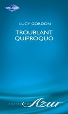 Troublant quiproquo (Harlequin Azur) by Lucy Gordon