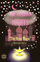 """The Arabian Nights: """"The Orient Magic"""" by Anonymous Anonymous"""