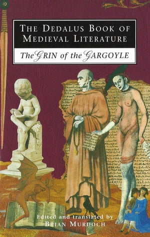 The Dedalus Book of Medieval Literature: The Grin of the Gargoyle by Brian Murdoch