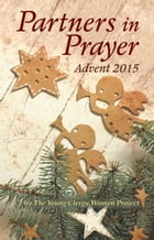 Partners in Prayer: Advent 2015 by The Young Clergy Women Project