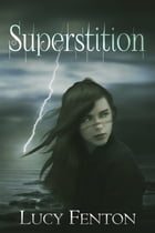 Superstition by Lucy Fenton