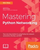 Mastering Python Networking by Eric Chou