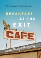 Breakfast at the Exit Café by Wayne Grady