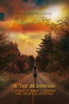 In the Beginning by Arthurine Cook