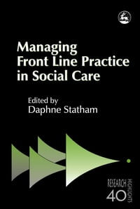 Managing Front Line Practice in Social Care