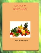 Five Keys to Better Health by Jared William Carter