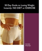 30 Day Guide to Losing Weight Instantly: NO DIET or EXERCISE by Krista Natale
