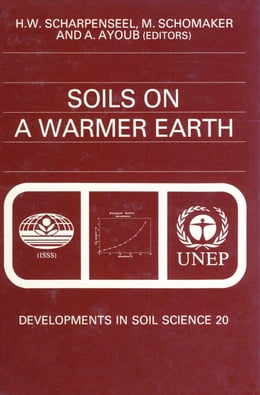 Book Soils on a Warmer Earth: Effects of Expected Climate Change on Soil Processes, with Emphasis on the… by Scharpenseel, H.W.