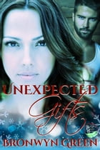 Unexpected Gifts by Bronwyn Green