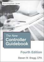 The New Controller Guidebook: Fourth Edition by Steven Bragg