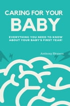 Caring for Your Baby by Anthony Ekanem
