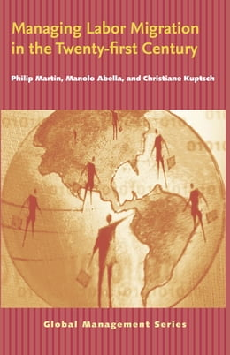 Book Managing Labor Migration in the Twenty-First Century by Christiane Kuptsch
