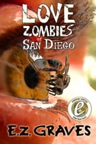 Love Zombies of San Diego by Jim Musgrave