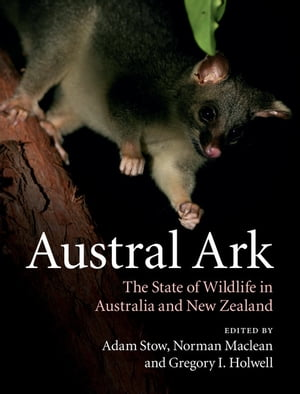 Austral Ark The State of Wildlife in Australia and New Zealand