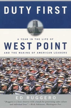 Duty First A Year in the Life of West Point and the Making of American Leaders