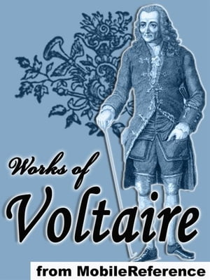 Works Of Voltaire: 20 Works. Candide,  Zadig,  Selected Poetry & More. (Mobi Collected Works)