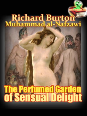 The Perfumed Garden of Sensual Delight a Manual of Arabian Erotology of of The Cheikh Nefzaoui (Historical Story)